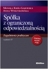 Spółka z ograniczoną odpowiedzialnością Zagadnienia praktyczne Król-Gajewska Monika, Wyrzykowska Anna