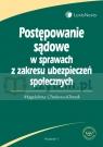 Postępowanie sądowe w sprawach z zakresu ubezpieczeń społecznych  Cholewa-Klimek Magdalena