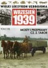 Wielki Leksykon Uzbrojenia Wrzesień 1939 Tom 118 Mosty i przeprawy Część 2