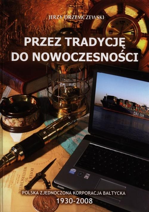 Przez tradycję do nowoczesności Drzemczewski Jerzy