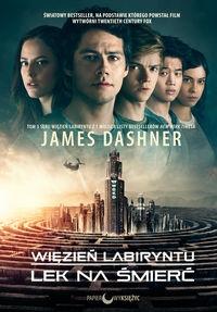 Więzień labiryntu Lek na śmierć Dashner James