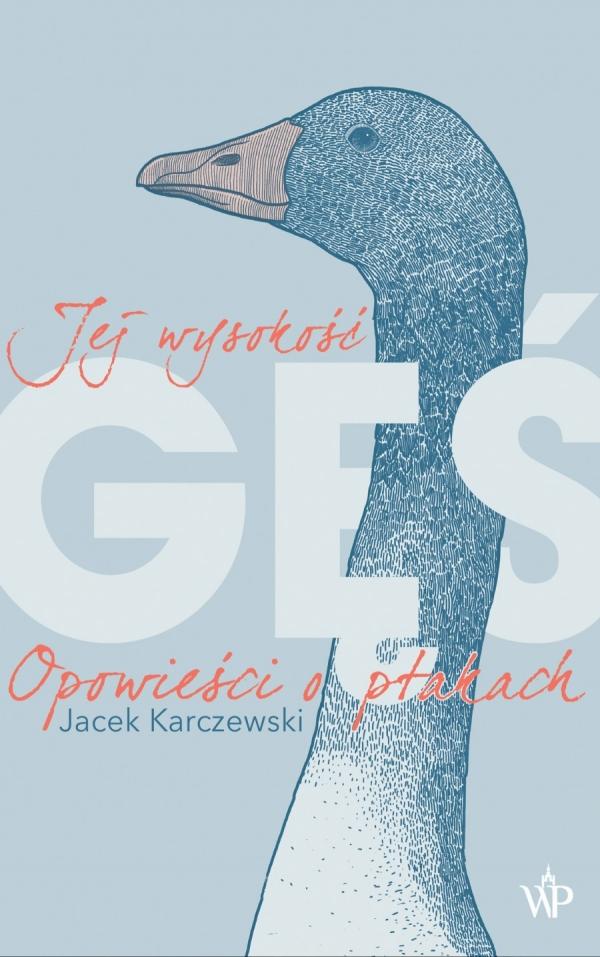 Jej wysokość gęś Karczewski Jacek