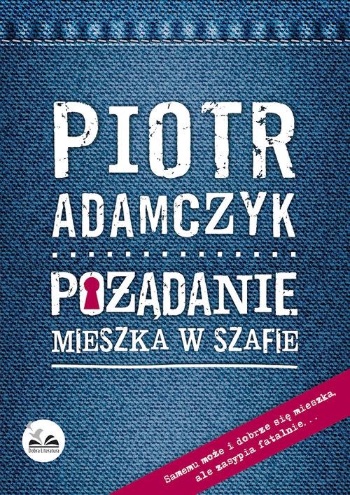 Pożądanie mieszka w szafie Adamczyk Piotr