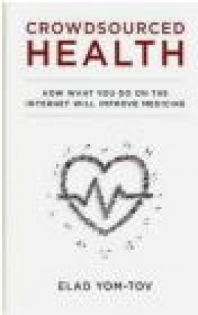 Crowdsourced Health Elad Yom-Tov