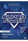 Super Powers kl.7. Zeszyt Ćwiczeń do języka angielskiego dla klasy siódmej szkoły podstawowej - Szkoła podstawowa 4-8. Reforma 2017