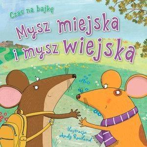 Czas na bajkę. Mysz miejska i mysz wiejska Andy Rowland (ilustr.)
