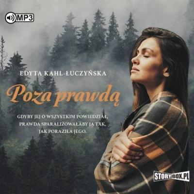 Poza prawdą. Audiobook Edyta Kahl-Łuczyńska