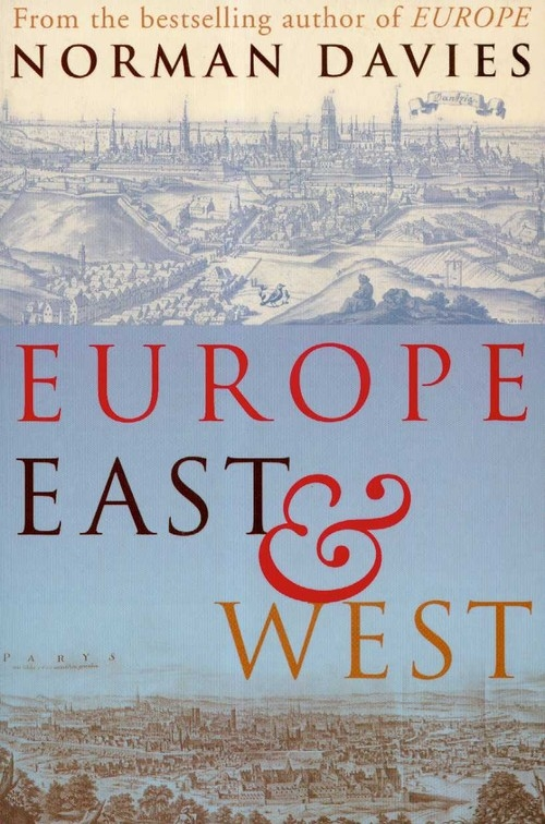 Europe East and West Davies Norman