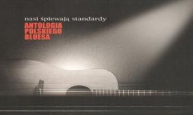 Antologia Polskiego Bluesa: Nasi śpiewaja standardy (Digipack)