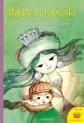 Bajarz europejski 15 bajek, mitów i baśni dla dzieci Grimm Jakub, Grimm Wilhelm, Andersen Hans Christian