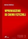 Wprowadzenie do chemii fizycznej Tom 3 Stokłosa Andrzej