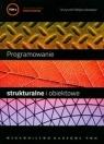 Programowanie strukturalne i obiektowe Tom 1