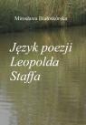 Język poezji Leopolda Staffa Białoskórska Mirosława