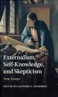 Externalism, Self-Knowledge, and Skepticism Sanford Goldberg