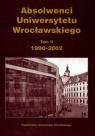 Absolwenci Uniwersytetu Wrocławskiego 1990-2002 tom 2  Suleja Teresa (red.)