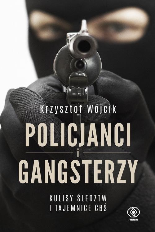 Policjanci i gangsterzy. Wójcik Krzysztof