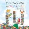 O dzieciach, które kochają książki Carnavas Peter