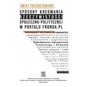 Świat przedstawiony. Sposoby kreowania rzeczywistości społeczno-politycznej w portalu Fronda.pl PIECHOCKI MARCIN