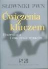Słowniki PWN. Ćwiczenia z kluczem. Frazeologia i znaczenia wyrazów