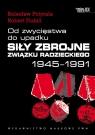 Od zwycięstwa do upadku Siły zbrojne Związku Radzieckiego 1945 - 1991