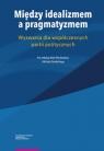 Między idealizmem a pragmatyzmem