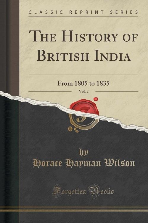 The History of British India, Vol. 2 Wilson Horace Hayman