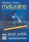 Ćwiczenia i tematy maturalne - język polski
