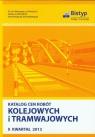 Katalog cen robót kolejowych i tramwajowych II kwartał 2013