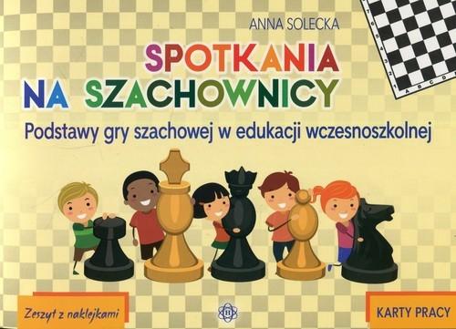 Spotkania na szachownicy Karty pracy Zeszyt z naklejkami Solecka Anna