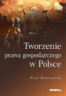 Tworzenie prawa gospodarczego w Polsce Burczaniuk Piotr