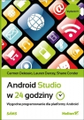 Android Studio w 24 godzinyWygodne programowanie dla platformy Android. Carmen Delessio, Lauren Darcey, Shane Conder