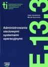 Administrowanie sieciowymi systemami operacyjnymi E.13.3 Grudziński Adam, Szymczak Michał