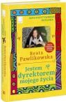 Jestem dyrektorem mojego życia Kurs pozytywnego myślenia 10 Pawlikowska Beata