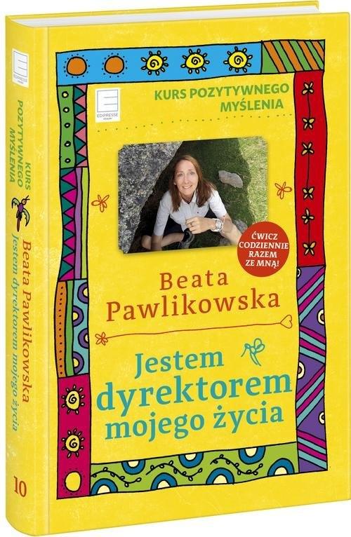 Jestem dyrektorem mojego życia (Uszkodzona zawartość) Pawlikowska Beata