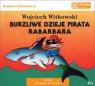 Burzliwe dzieje pirata Rabarbara  (Audiobook)