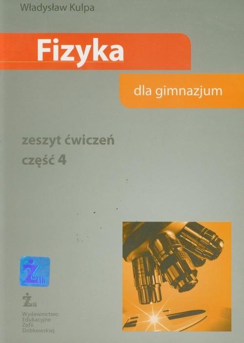 Fizyka część 4 Zeszyt ćwiczeń Kulpa Władysław