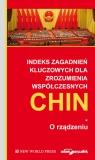 Indeks zagadnień kluczowych dla zrozumienia współczesnych Chin. O rządzeniu.
