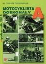 Motocyklista doskonały A E-podręcznik 2016 Próchniewicz Henryk