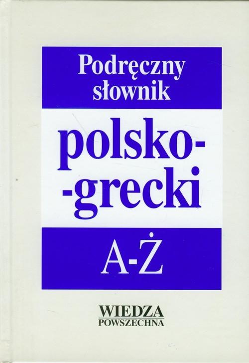 Podręczny słownik polsko-grecki A-Ż Kambureli Teresa