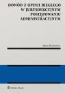 Dowód z opinii biegłego w jurysdykcyjnym postępowaniu administracyjnym Bochentyn Adam