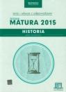 Historia Nowa Matura 2015 Testy i arkusze z opdowiedziami ze zdrapką Zakres rozszerzony