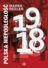 Polska niepodległość 1918 Rezler Marek