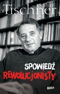 Spowiedź rewolucjonisty Tischner Józef