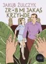 Zrób mi jakąś krzywdę  (Audiobook) Żulczyk Jakub