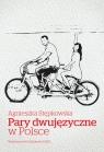 Pary dwujęzyczne w Polsce Stępkowska Agnieszka