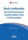 Renty strukturalne jako instrument prawny polityki rolnej Unii Europejskiej Milanowska Dorota