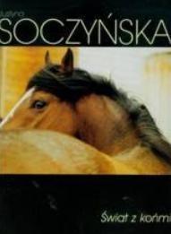 Świat z końmi Justyna Soczyńska