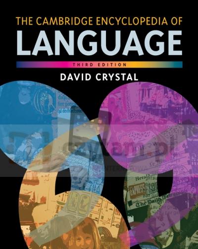 Cambridge Encyclopedia of Language, The. 3rd edition. Crystal, David. PB David Crystal
