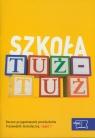 Szkoła tuż - tuż Przewodnik metodyczny część 1-5 z płytą CD Roczne Skrobacz Małgorzata, Żaba-Żabińska Wiesława