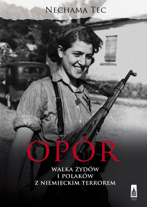 Opór. Walka Żydów i Polaków z niemieckim terrorem Tec Nechama